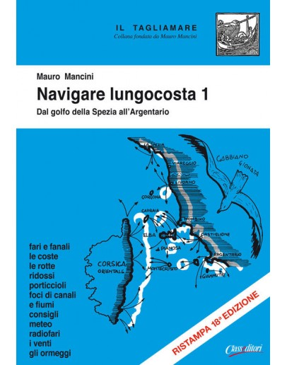 NAVIGARE LUNGO COSTA 1 - Dal Golfo della Spezia all'Argentario
