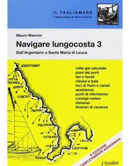 NAVIGARE LUNGO COSTA 3 - Dall'Argentario a Santa Maria di Leuca