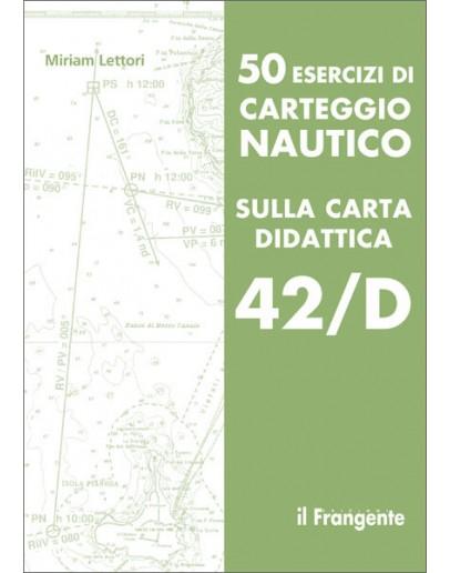 50 esercizi di carteggio nautico sulla carta didattica 42D